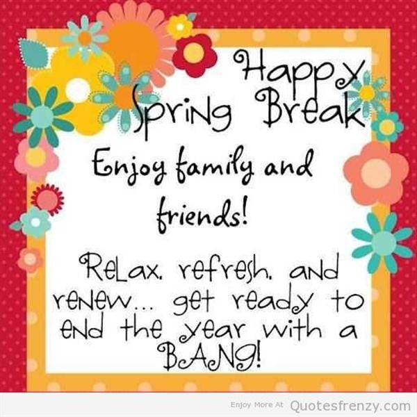 Life-Inspiration-Quotes-Happy-Spring-Break.jpg