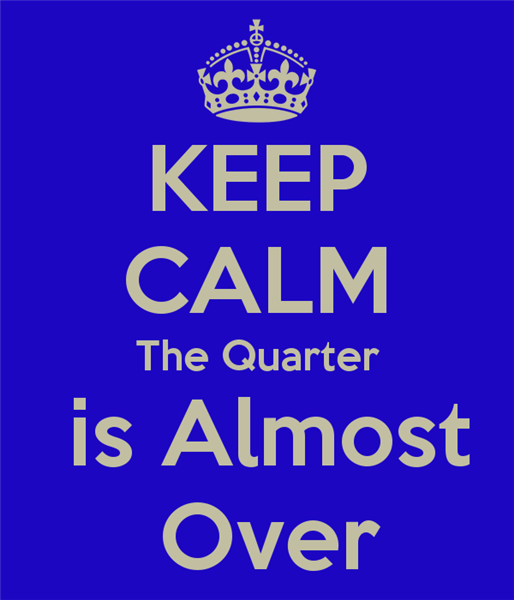 keep-calm-the-quarter-is-almost-over.png